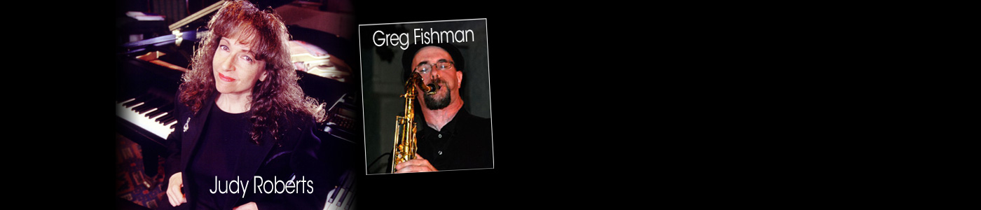 Nov 9 – Judy Roberts & Greg Fishman