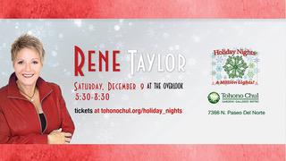Rene Taylor: Holiday Nights @ Tohono Chul   Tucson   Arizona   United States