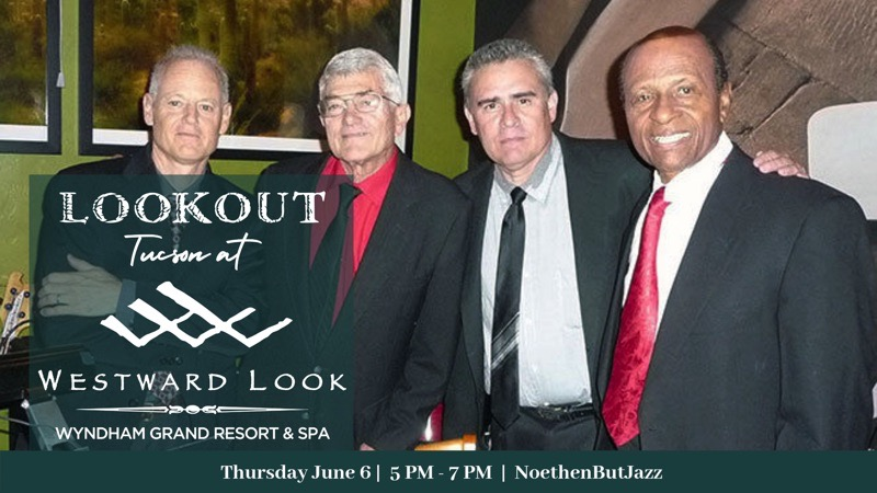NoethenButJazz Quartet @ Westward Look Wyndham Grand Resort and Spa | Tucson | Arizona | United States